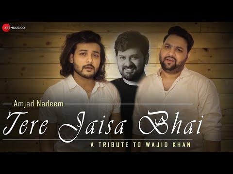 Tere Jaisa Bhai - A Tribute to Wajid Khan | Amjad Nadeem Aamir