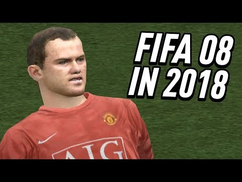 FIFA 08 BUT I'M PLAYING IN 2018