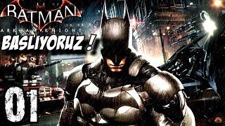 Batman Arkham Knight Türkçe oynanış | Dünyayi kurtarmaya basliyoruz | 1.Bölüm | Ps4