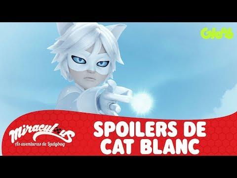 SPOILERS DE CAT BLANC | MIRACULOUS | LADYBUG | Mundo Gloob