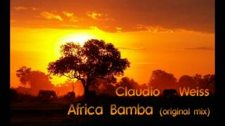 Claudio Weiss - Africa Bamba (Original Mix) HD Minimal Music