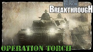 "Medal of Honor: Allied Assault: Breakthrough. Part 1 ""Operation Torch"""