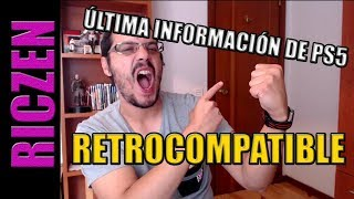 ÚLTIMA INFORMACIÓN de PS5 ¡¡SERÁ RETROCOMPATIBLE!!