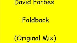 David Forbes - Foldback (original mix) (FULL VERSION)