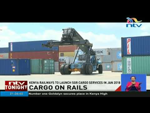 Kenya Railways to launch SGR cargo services in January 2018