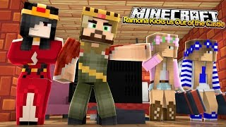 Minecraft Royal Family : RAMONA KICKS US OUT OF THE CASTLE! w/Little Kelly & Little Carly !