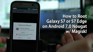 How to Root Galaxy S7 or S7 Edge on Android 7.0 Nougat w/ Magisk!