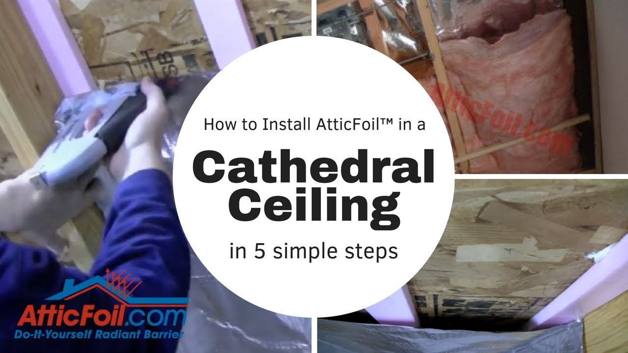 How To Install Radiant Barrier In A Cathedral Ceiling