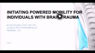 ISS 2015: IC23 - Initiating Powered Mobility for Individuals with Brain Trauma - Love