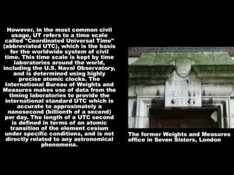 Universal Time:(UT), (GMT), (UT1), (UTC).