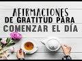AFIRMACIONES DE GRATITUD PARA LA MAÑANA | ESCUCHA ESTO 21 DÍAS | COMENZAR EL DÍA ❤ EASY ZEN