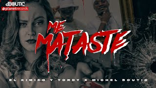 EL KIMIKO Y YORDY X MICHEL BOUTIC - Me Mataste (Official Video)