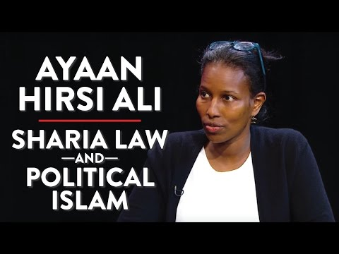 Ayaan Hirsi Ali on Sharia Law and Political Islam (Pt. 2)