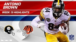 Antonio Brown's Big Night w/ 101 Yards & 1 TD vs. Cincy! | Steelers vs. Bengals | Wk 13 Player HLs