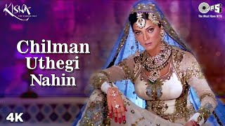 Chilman Uthegi Nahin | Sushmita Sen | Kisna Movie | Alka Yagnik | Hariharan | Indian Mujra Songs