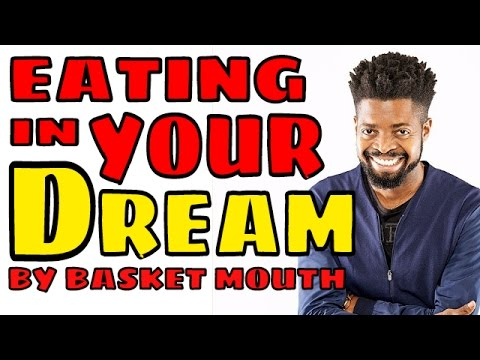 Video (stand-up): Basketmouth Talks About Eating in His Dream