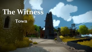 The Witness - Town