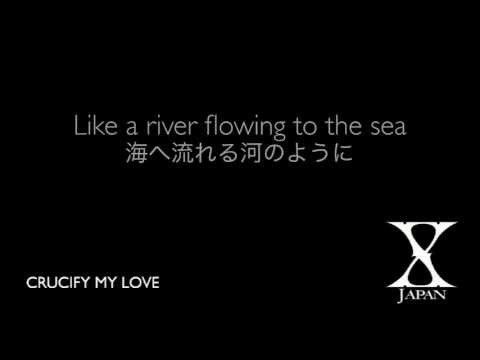 (Subbed) CRUCIFY MY LOVE - X JAPAN (歌詞+対訳)