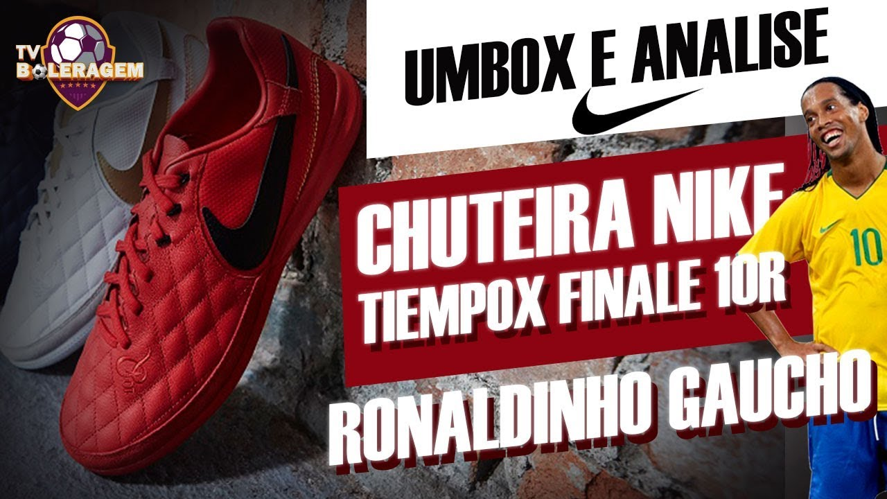 UMBOX E ANÁLISE CHUTEIRA DO RONALDINHO NIKE TIEMPOX FINALE 10R ... 90a178c9367a7