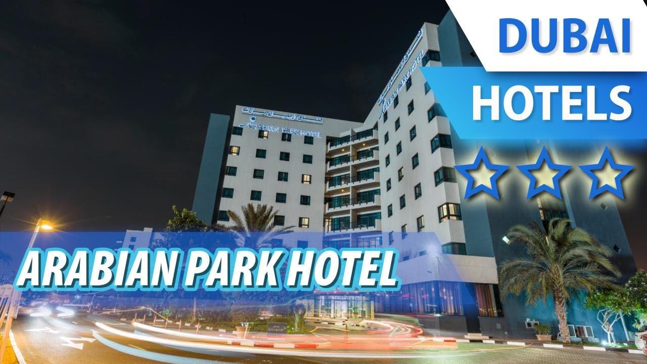 Arabian park hotel 3 оаэ дубай дома болгарии цены