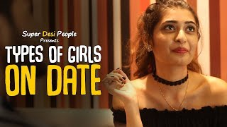 Super Desi People - | Types Of Girls On A Date