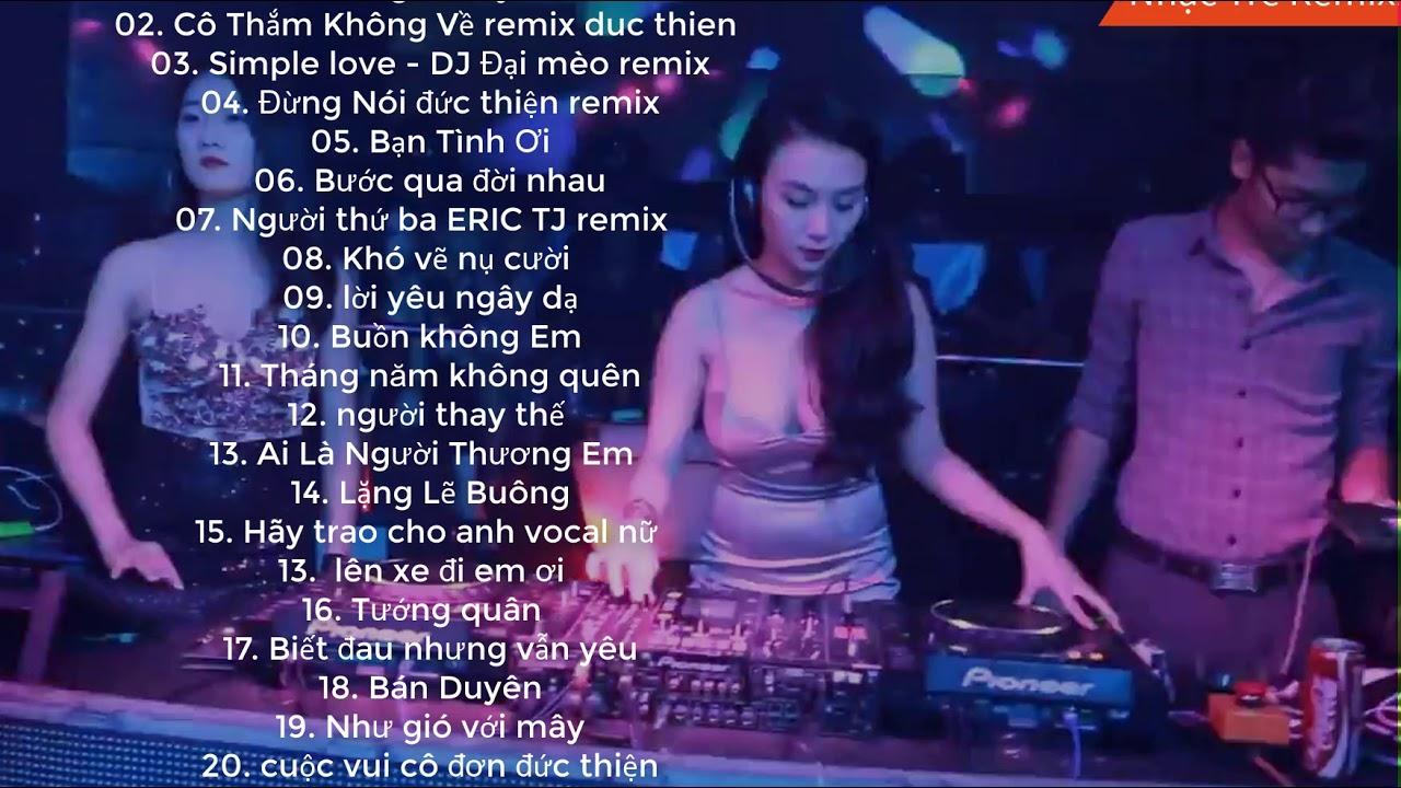NONSTOP Vinahouse 2019 - LK Nhạc Trẻ Remix Hay Nhất Hiện Nay   Nonstop Việt Mix, NHAC TRE REMIX