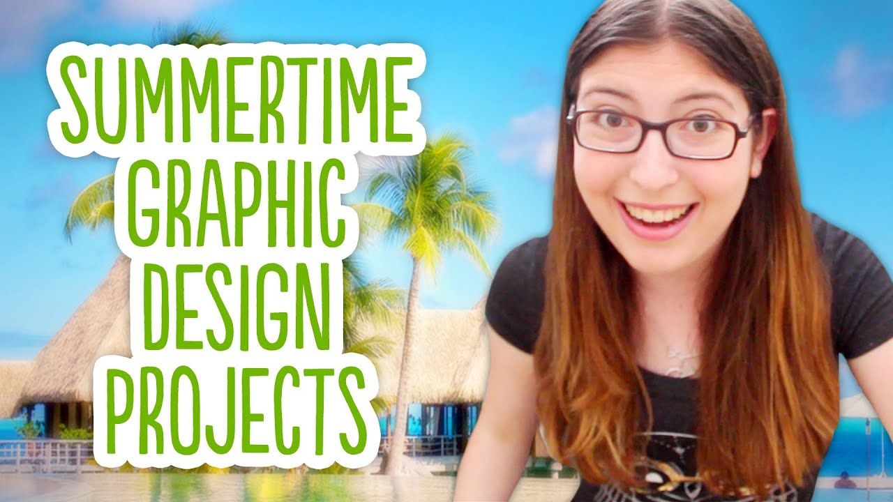 summertime graphic design projects youtube - Ideas For Graphic Design Projects