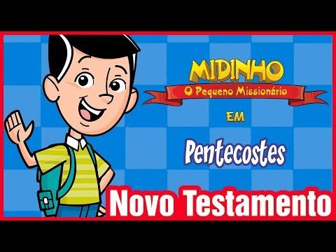 Pentecostes - Midinho, o Pequeno Missionário