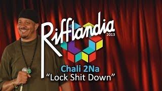 Chali 2Na - Lock Shit Down (Live @ Rifflandia 2013)