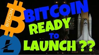 BITCOIN READY TO LAUNCH??? LITECOIN and BITCOIN price analysis, btc ltc news
