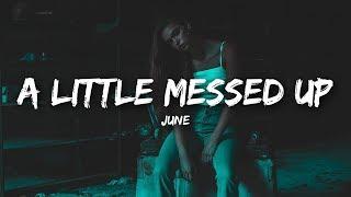 june - A Little Messed Up (Lyrics)