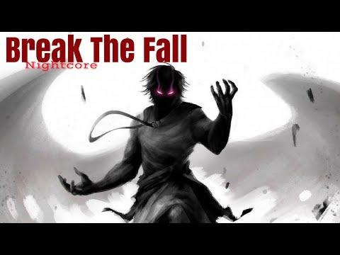 BREAK THE FALL | Nightcore
