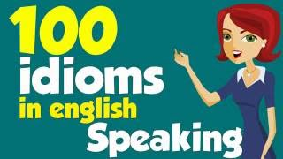 100 American idioms (Examples) - Part 1