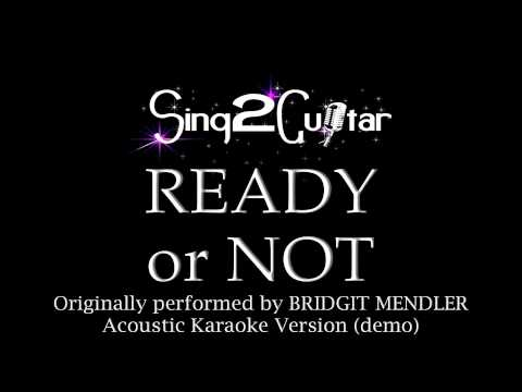 Ready or Not (Acoustic Karaoke Version) Bridgit Mendler