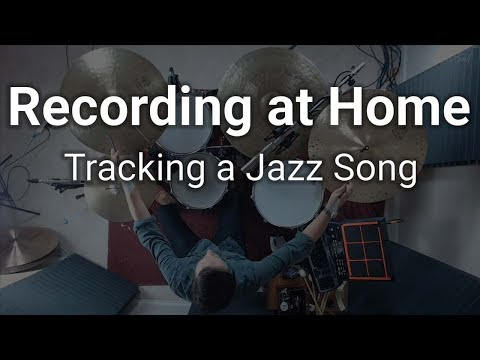 Recording at Home - Tracking Jazz Drums from my Home Studio
