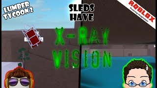 Roblox - Lumber Tycoon 2 - Sleds have X-ray Vision :D