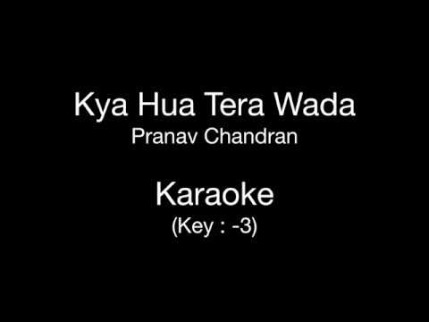 Kya Hua Tera Wada  Karaoke  Key :3  Pranav Chandran  Hum Kisi Se Kum Nahin