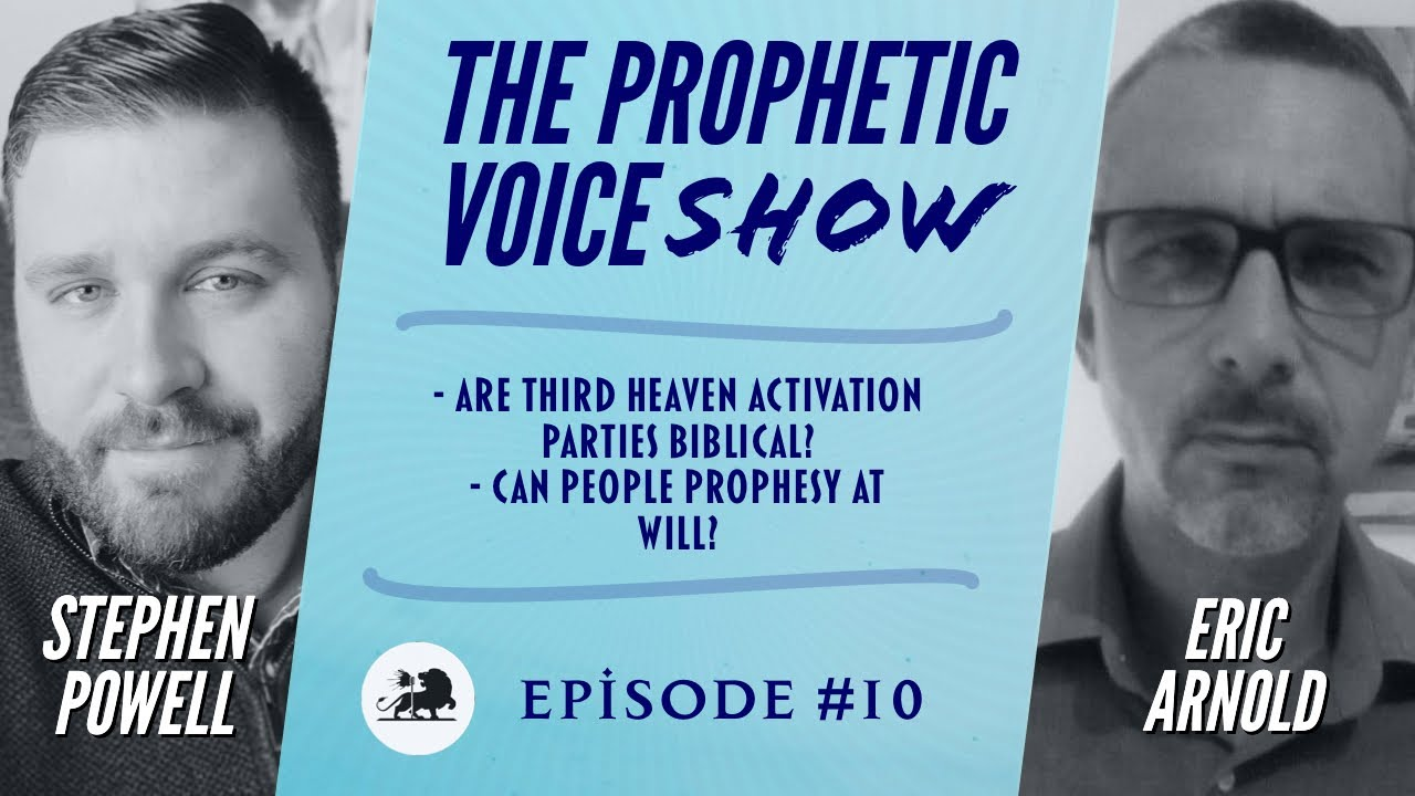 The Prophetic Voice Show | Ep.10 | STEPHEN POWELL & ERIC ARNOLD