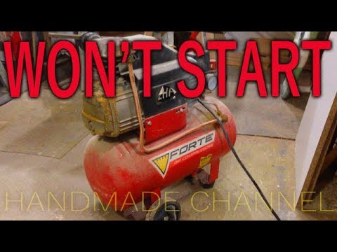 Air compressor wont start - Handmade Channel