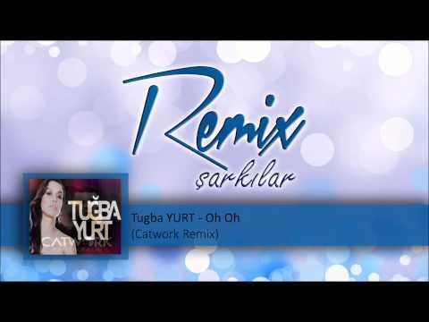 Tugba YURT - Oh Oh (Catwork Remix)