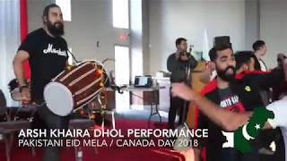 DHOL PERFORMANCE by ARSH KHAIRA || PAKISTANI EID MELA || CANADA DAY 2018