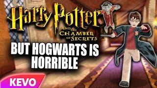 Chamber of secrets but Hogwarts is horrible