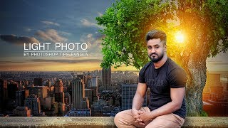 Photoshop Tutorial Bangla  | Creative Photo Effect Editing | Photo Edit | Adding Photo Light Effect