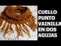 DIY CUELLO PUNTO VAINILLA EN DOS AGUJAS