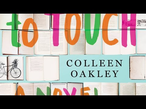 Love And Connection In Colleen Oakley's CLOSE ENOUGH TO TOUCH