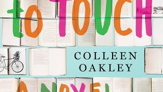 Video Love and Connection in Colleen Oakley's CLOSE ENOUGH TO TOUCH download MP3, 3GP, MP4, WEBM, AVI, FLV September 2017