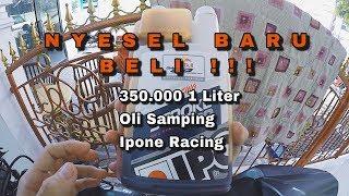 #16 Review Oli Samping Kawasaki Ninja RR pakai IPONE STROKE 2R RACING