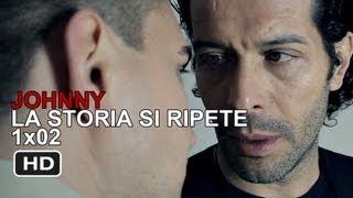 Johnny - 1x02 - La Storia Si Ripete [HD]