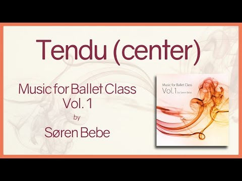 """Tendu (center)"" from ""Music for Ballet Class Vol.1""  - original piano songs by pianist Søren Bebe"