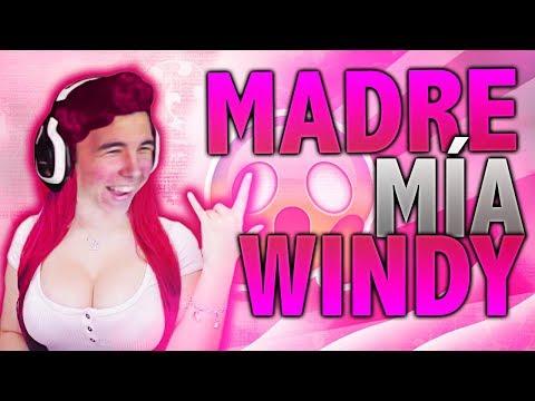 MADRE MÍA WINDY...